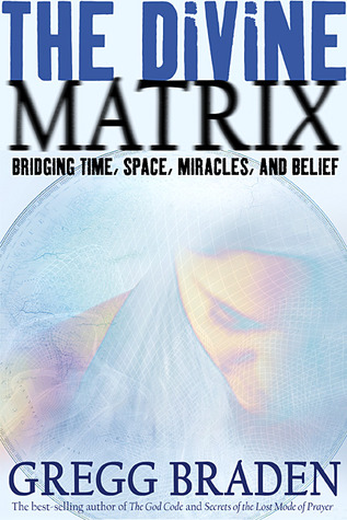 [PDF] [EPUB] The Divine Matrix: Bridging Time, Space, Miracles, and Belief Download by Gregg Braden