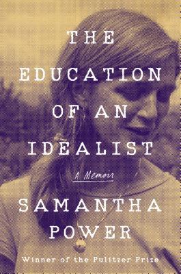 [PDF] [EPUB] The Education of an Idealist: A Memoir Download by Samantha Power