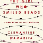 [PDF] [EPUB] The Girl Who Smiled Beads: A Story of War and What Comes After Download