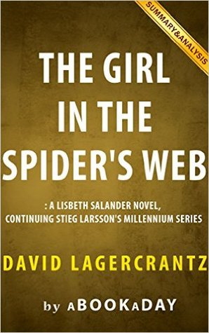[PDF] [EPUB] The Girl in the Spider's Web: David Lagercrantz | Summary and Analysis Download by aBookaDay
