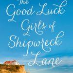 [PDF] [EPUB] The Good Luck Girls of Shipwreck Lane Download