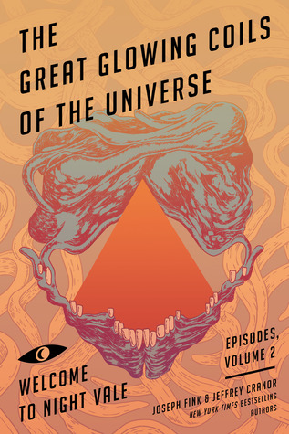 [PDF] [EPUB] The Great Glowing Coils of the Universe (Welcome to Night Vale Episodes, #2) Download by Joseph Fink