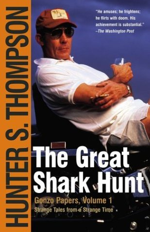 [PDF] [EPUB] The Great Shark Hunt: Strange Tales from a Strange Time (The Gonzo Papers, #1) Download by Hunter S. Thompson