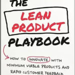 [PDF] [EPUB] The Lean Product Playbook: How to Innovate with Minimum Viable Products and Rapid Customer Feedback Download