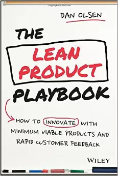 [PDF] [EPUB] The Lean Product Playbook: How to Innovate with Minimum Viable Products and Rapid Customer Feedback Download by Dan  Olsen