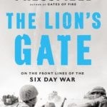 [PDF] [EPUB] The Lion's Gate: On the Front Lines of the Six Day War Download