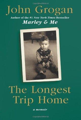 [PDF] [EPUB] The Longest Trip Home: A Memoir Download by John Grogan