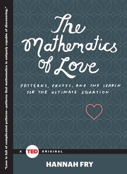 [PDF] [EPUB] The Mathematics of Love: Patterns, Proofs, and the Search for the Ultimate Equation Download by Hannah Fry