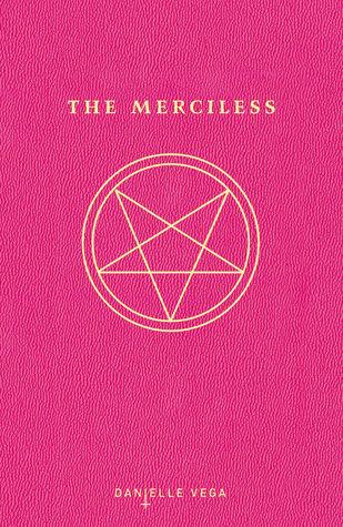 [PDF] [EPUB] The Merciless (The Merciless, #1) Download by Danielle Vega