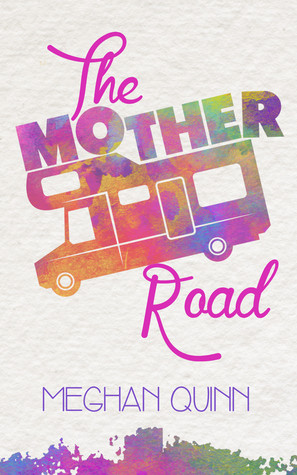 [PDF] [EPUB] The Mother Road Download by Meghan Quinn