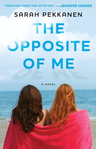 [PDF] [EPUB] The Opposite of Me Download by Sarah Pekkanen
