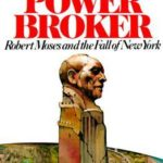 [PDF] [EPUB] The Power Broker: Robert Moses and the Fall of New York Download