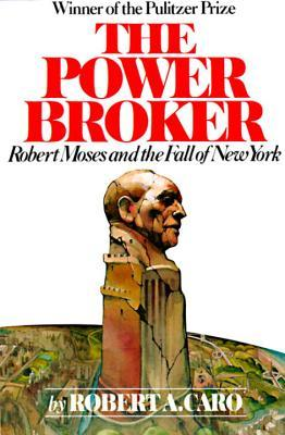 [PDF] [EPUB] The Power Broker: Robert Moses and the Fall of New York Download by Robert A. Caro
