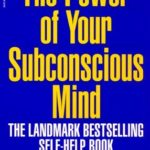 [PDF] [EPUB] The Power of Your Subconscious Mind Download