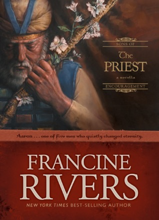 [PDF] [EPUB] The Priest: Aaron (Sons of Encouragement, #1) Download by Francine Rivers
