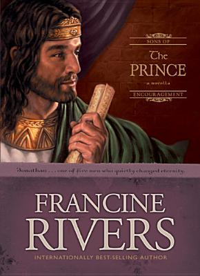 [PDF] [EPUB] The Prince: Jonathan (Sons of Encouragement, #3) Download by Francine Rivers