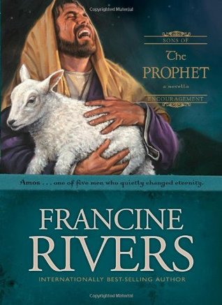 [PDF] [EPUB] The Prophet: Amos (Sons of Encouragement, #4) Download by Francine Rivers