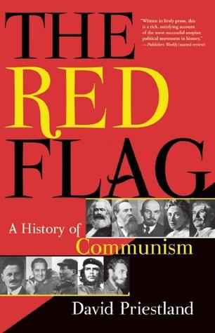 [PDF] [EPUB] The Red Flag: A History of Communism Download by David Priestland