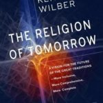 [PDF] [EPUB] The Religion of Tomorrow: A Vision for the Future of the Great Traditions-More Inclusive, More Comprehensive, More Complete-with Integral Buddhism as an Example Download