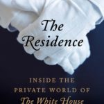 [PDF] [EPUB] The Residence: Inside the Private World of the White House Download