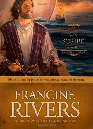 [PDF] [EPUB] The Scribe: Silas (Sons of Encouragement, #5) Download by Francine Rivers
