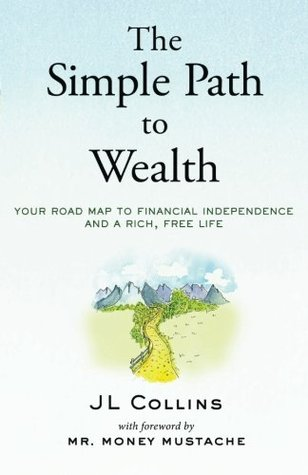 [PDF] [EPUB] The Simple Path to Wealth: Your Road Map to Financial Independence and a Rich, Free Life Download by J.L. Collins