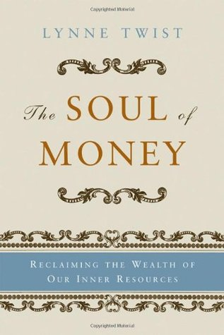 [PDF] [EPUB] The Soul of Money: Transforming Your Relationship with Money and Life Download by Lynne Twist