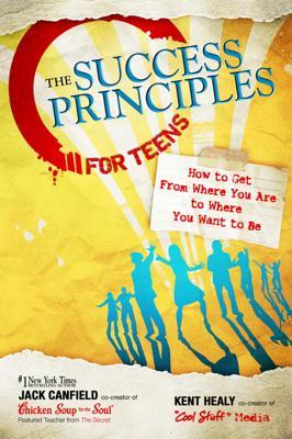 [PDF] [EPUB] The Success Principles for Teens: How to Get From Where You Are to Where You Want to Be Download by Jack Canfield