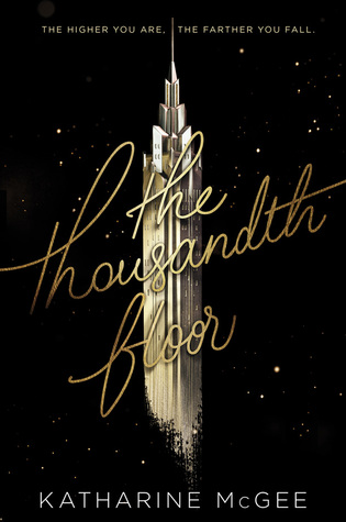 [PDF] [EPUB] The Thousandth Floor (The Thousandth Floor, #1) Download by Katharine McGee