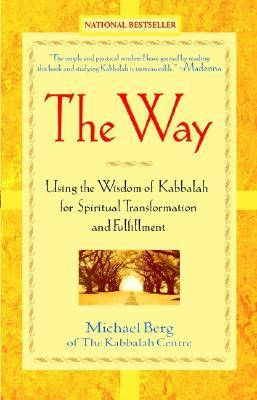[PDF] [EPUB] The Way: Using the Wisdom of Kabbalah for Spiritual Transformation and Fulfillment Download by Michael  Berg