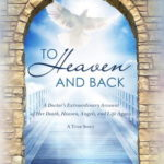 [PDF] [EPUB] To Heaven and Back: The True Story of a Doctor's Extraordinary Walk with God Download