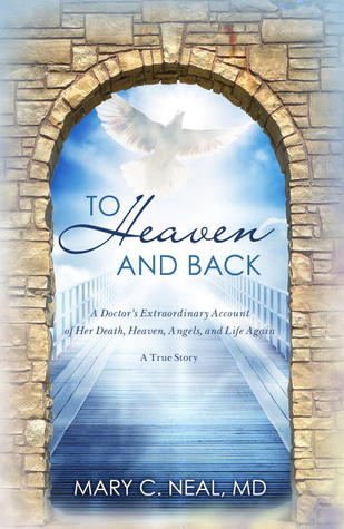 [PDF] [EPUB] To Heaven and Back: The True Story of a Doctor's Extraordinary Walk with God Download by Mary C. Neal