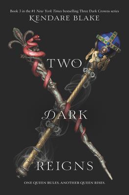 [PDF] [EPUB] Two Dark Reigns (Three Dark Crowns, #3) Download by Kendare Blake