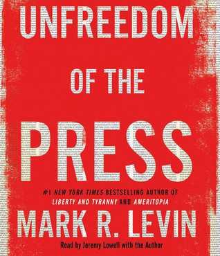 [PDF] [EPUB] Unfreedom of the Press Download by Mark R. Levin