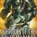 [PDF] [EPUB] Victories of the Space Marines (Warhammer 40,000) Download