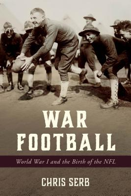 [PDF] [EPUB] War Football: World War I and the Birth of the NFL Download by Chris Serb