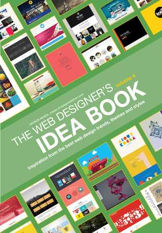 [PDF] [EPUB] Web Designer's Idea Book, Volume 4: Inspiration from the Best Web Design Trends, Themes and Styles Download by Patrick McNeil