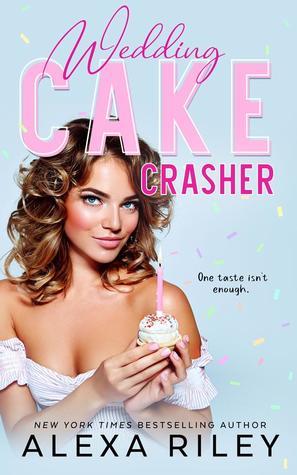 [PDF] [EPUB] Wedding Cake Crasher (Wedding Cake, #1) Download by Alexa Riley