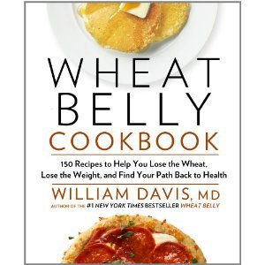 [PDF] [EPUB] Wheat Belly Cookbook: 150 Recipes to Help You Lose the Wheat, Lose the Weight, and Find Your Path Back to Health Download by William  Davis