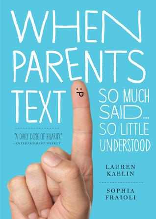 [PDF] [EPUB] When Parents Text: So Much Said...So Little Understood Download by Lauren Kaelin