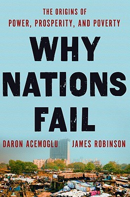 [PDF] [EPUB] Why Nations Fail: The Origins of Power, Prosperity, and Poverty Download by Daron Acemoğlu