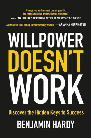 [PDF] [EPUB] Willpower Doesn't Work: Discover the Hidden Keys to Success Download by Benjamin Hardy