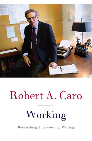 [PDF] [EPUB] Working: Researching, Interviewing, Writing Download by Robert A. Caro
