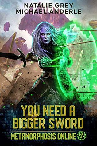 [PDF] [EPUB] You Need A Bigger Sword (Metamorphosis Online, #1) Download by Natalie Grey
