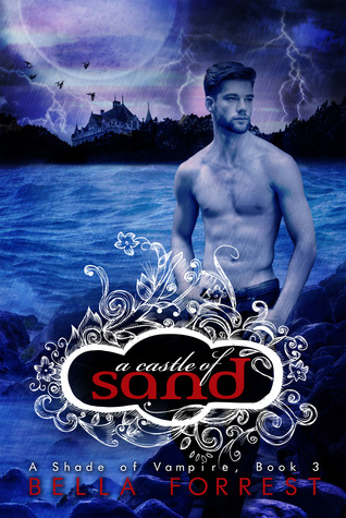 [PDF] [EPUB] A Castle of Sand (A Shade of Vampire, #3) Download by Bella Forrest
