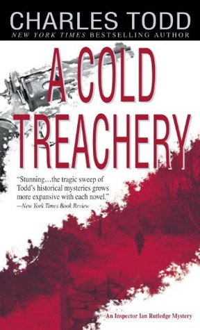 [PDF] [EPUB] A Cold Treachery (Inspector Ian Rutledge, #7) Download by Charles Todd