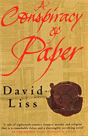 [PDF] [EPUB] A Conspiracy of Paper (Benjamin Weaver, #1) Download by David Liss