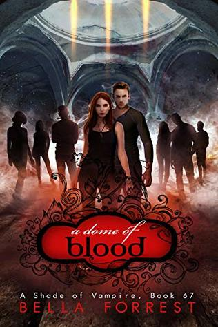 [PDF] [EPUB] A Dome of Blood (A Shade of Vampire #67) Download by Bella Forrest