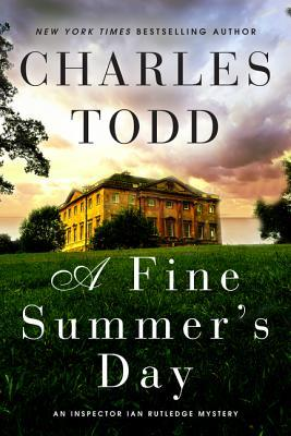 [PDF] [EPUB] A Fine Summer's Day (Inspector Ian Rutledge, #17) Download by Charles Todd