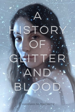 [PDF] [EPUB] A History of Glitter and Blood Download by Hannah Moskowitz
